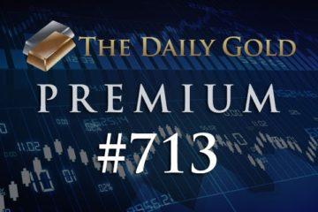 TheDailyGold Premium Update #713